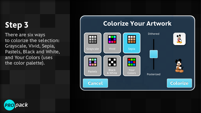 There are six ways to colorize the selection: Grayscale, Vivid, Sepia, Pastels, Black and White, Your Colors (uses color palette)