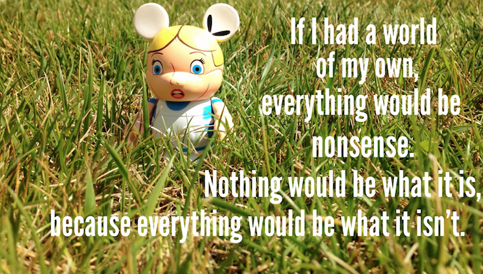 Alice Quotes- If I had a world...